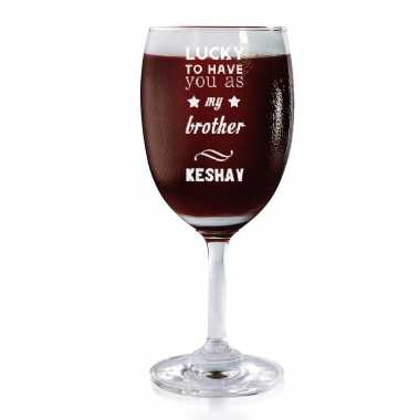 Lucky To Have You Brother - Wine Glasses